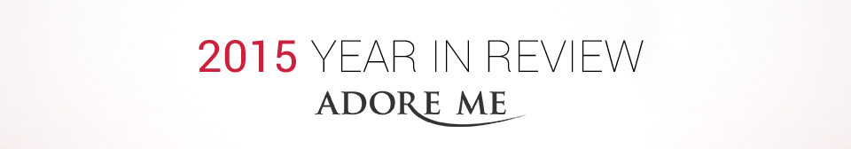 2015 Year in Review - Adore Me